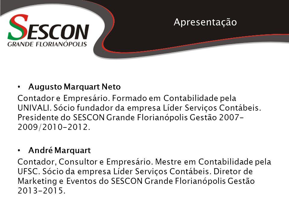 Apresentação Augusto Marquart Neto Contador e Empresário. Formado em Contabilidade pela UNIVALI. Sócio fundador da empresa Líder Serviços Contábeis. P
