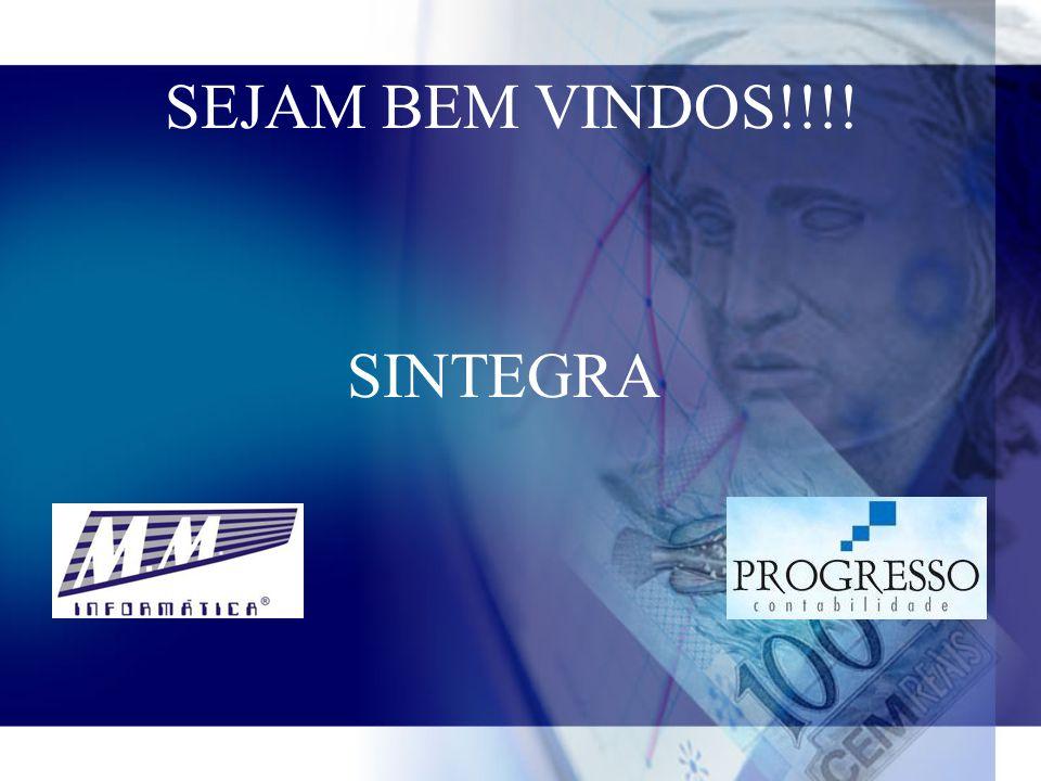 SEJAM BEM VINDOS!!!! SINTEGRA