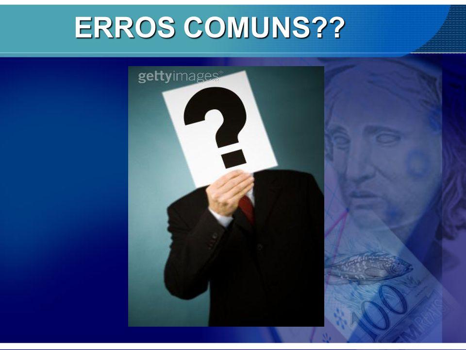 ERROS COMUNS??
