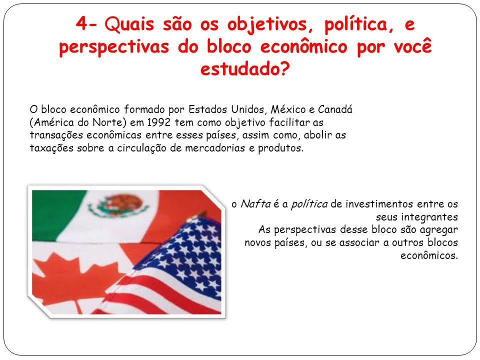 O bloco econômico formado por Estados Unidos, México e Canadá (América do Norte) em 1992 tem como objetivo facilitar as transações econômicas entre esses países, assim como, abolir as taxações sobre a circulação de mercadorias e produtos.