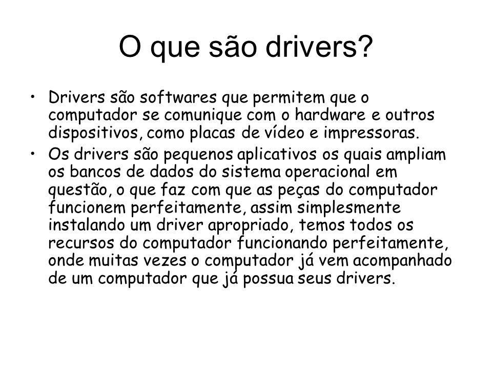 O que são drivers.