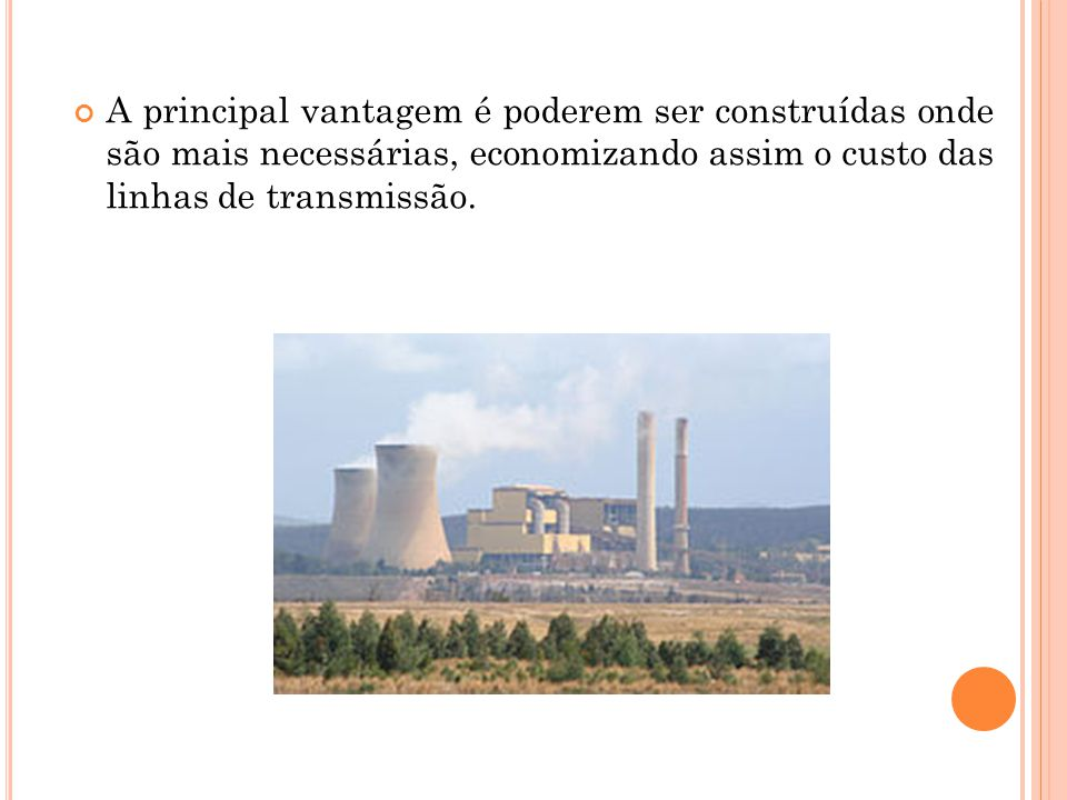 A grande desvantagem da usina térmica é a grande produção do dióxido de carbono CO 2 e de fuligem que forma uma névoa preta que mancha as roupas, móveis e pessoas.