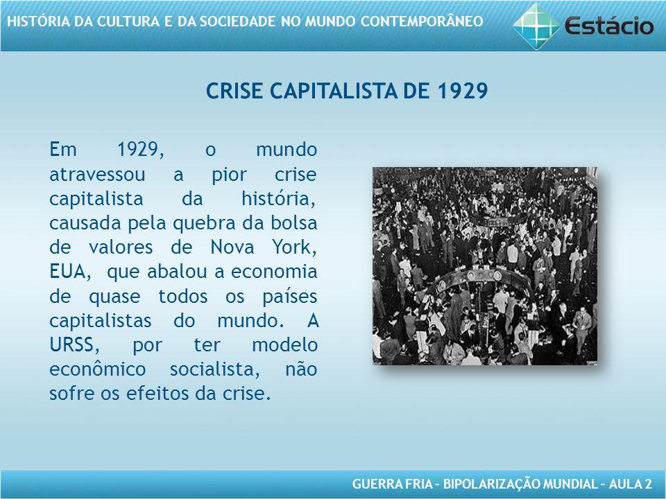 GUERRA FRIA – BIPOLARIZAÇÃO MUNDIAL – AULA 2 HISTÓRIA DA CULTURA E DA SOCIEDADE NO MUNDO CONTEMPORÂNEO GUERRA FRIA Conflito de cunho político, militar, econômico, social e ideológico que caracterizou a segunda metade do século XX, marcado por disputas estratégicas entre EUA capitalista e URSS socialista.
