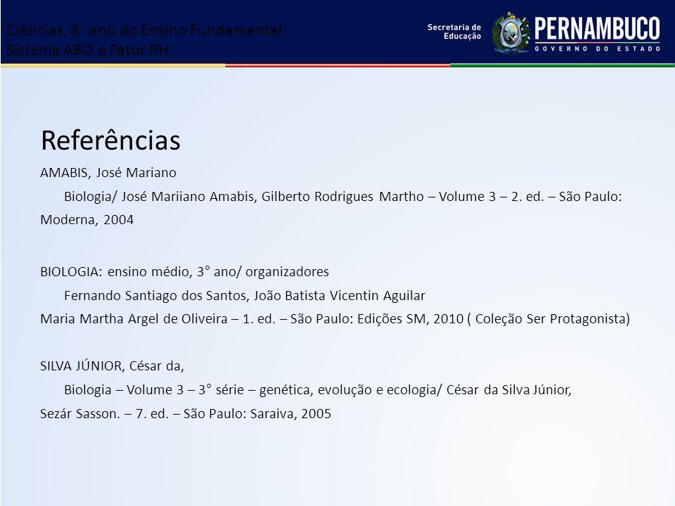 Referências AMABIS, José Mariano Biologia/ José Mariiano Amabis, Gilberto Rodrigues Martho – Volume 3 – 2. ed. – São Paulo: Moderna, 2004 BIOLOGIA: en