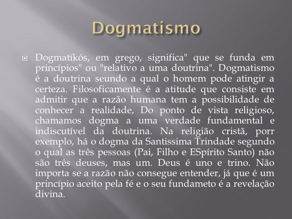 Dogmatíkós, em grego, significa
