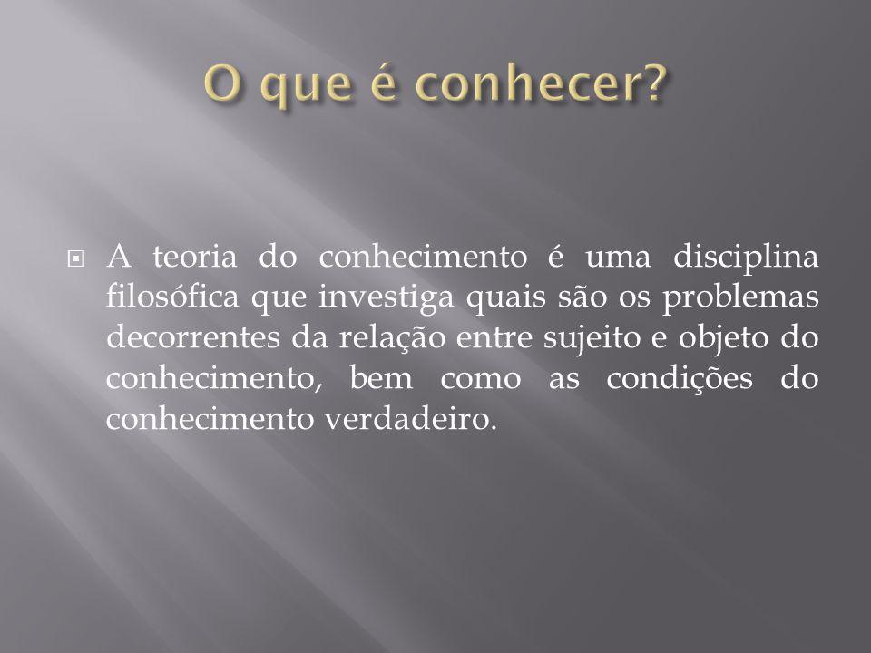 - quanto ao critério da verdade: o que permite reconhecer o verdadeiro.