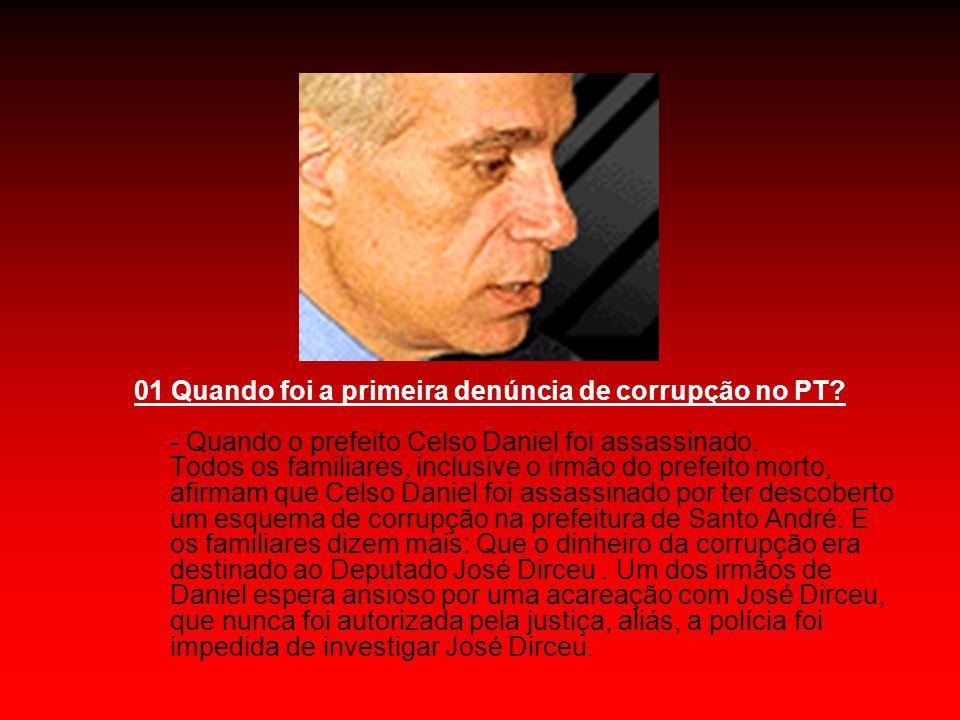 02) Qual era, inicialmente, o objetivo dos dirigentes do PT com a corrupção instalada nas prefeituras.