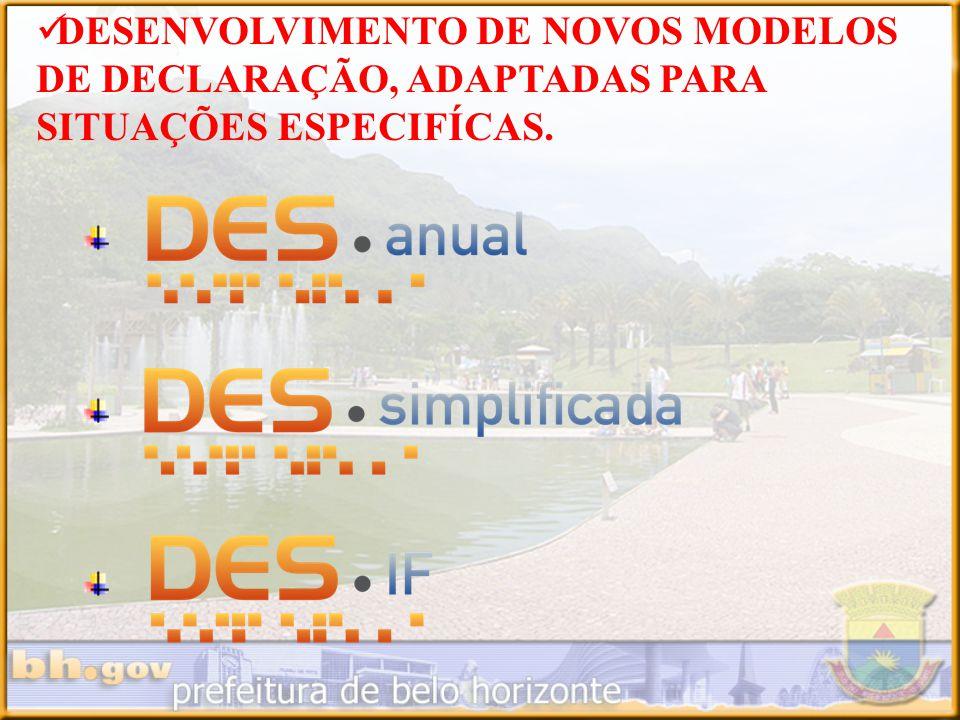 DESENVOLVIMENTO DE NOVOS MODELOS DE DECLARAÇÃO, ADAPTADAS PARA SITUAÇÕES ESPECIFÍCAS.