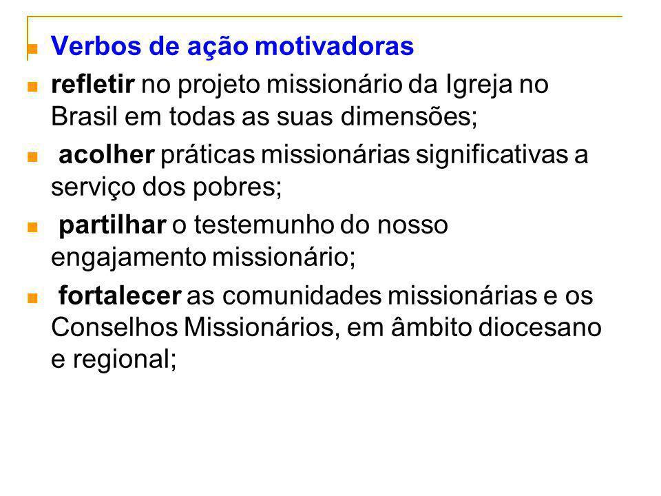 Verbos de ação motivadoras refletir no projeto missionário da Igreja no Brasil em todas as suas dimensões; acolher práticas missionárias significativa