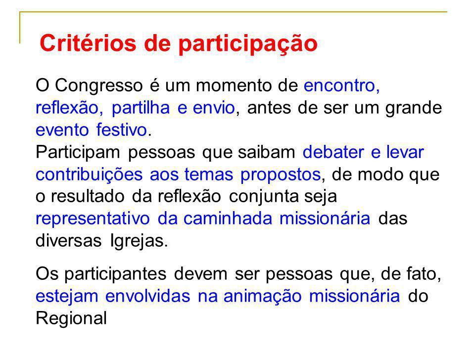 Critérios de participação O Congresso é um momento de encontro, reflexão, partilha e envio, antes de ser um grande evento festivo. Participam pessoas
