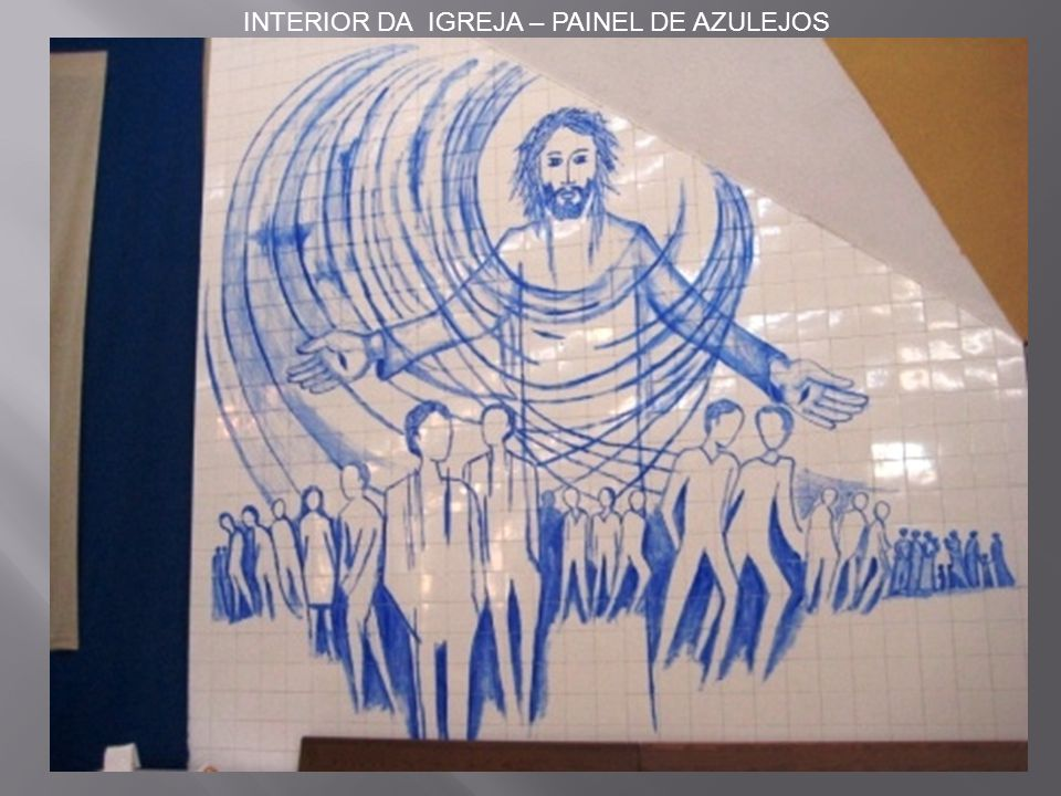INTERIOR DA IGREJA – PAINEL DE AZULEJOS