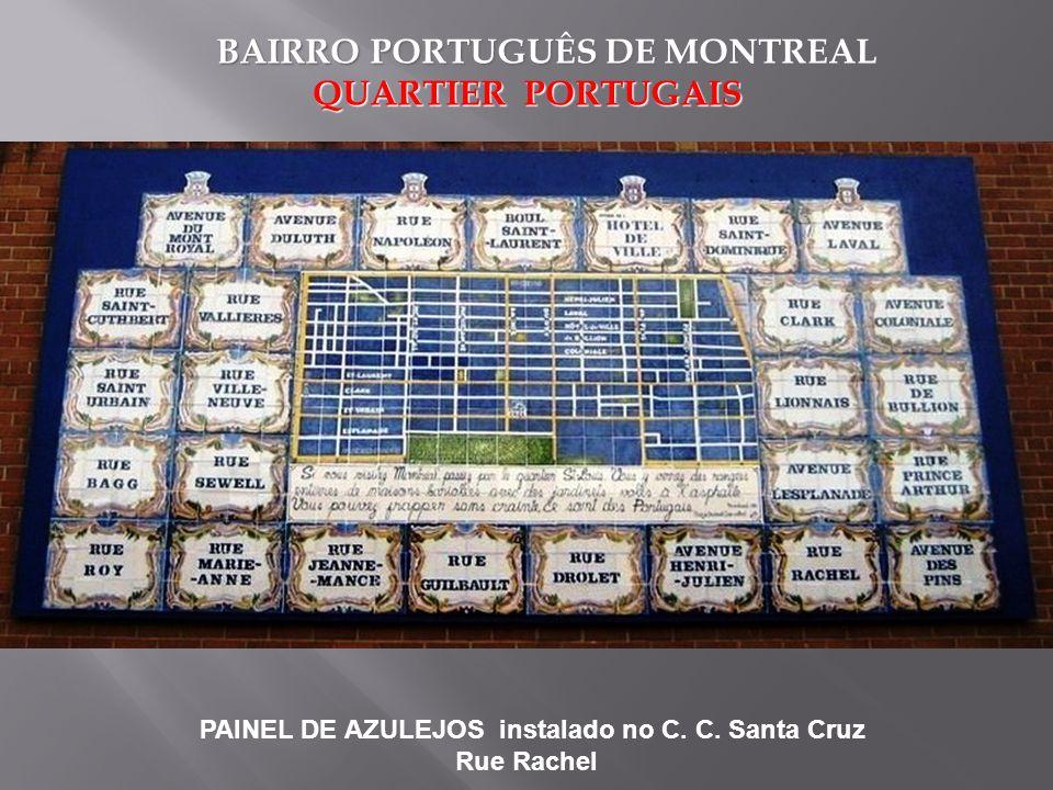 BAIRRO PORTUGUÊS DE MONTREAL QUARTIER PORTUGAIS QUARTIER PORTUGAIS PAINEL DE AZULEJOS instalado no C.