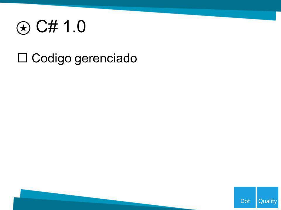 Codigo gerenciado C# 1.0