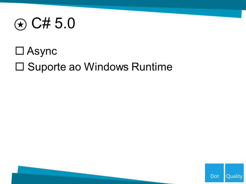 Async Suporte ao Windows Runtime C# 5.0
