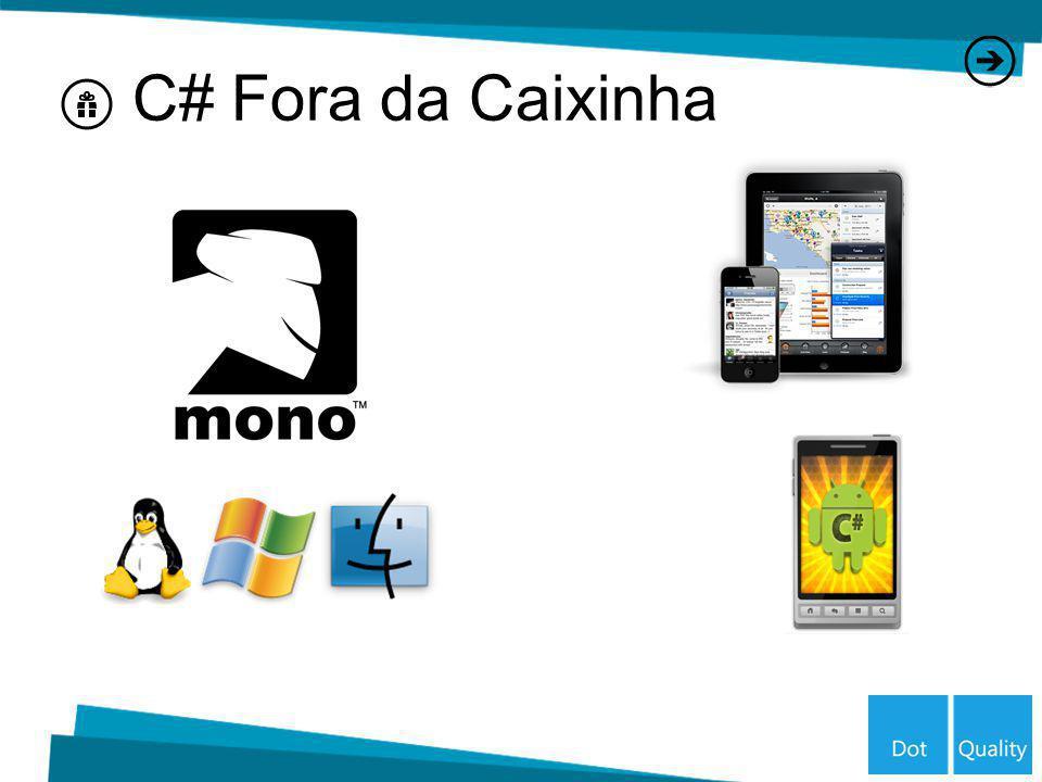 C# Fora da Caixinha
