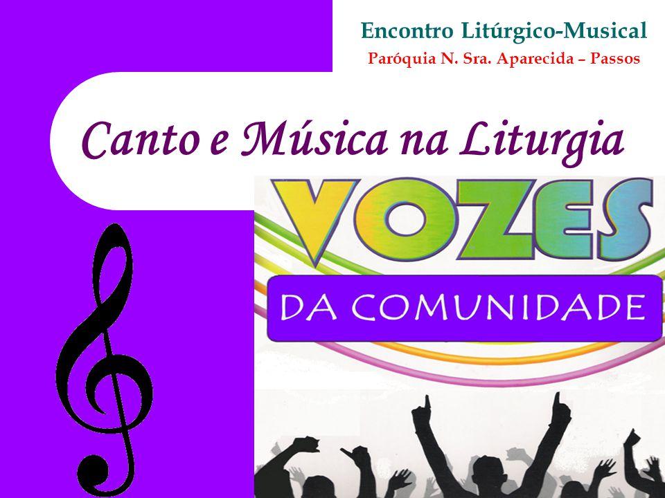 Canto e Música na Liturgia Encontro Litúrgico-Musical Paróquia N. Sra. Aparecida – Passos