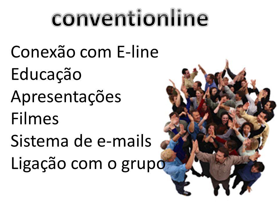 Conexão com E-line Educação Apresentações Filmes Sistema de e-mails Ligação com o grupo