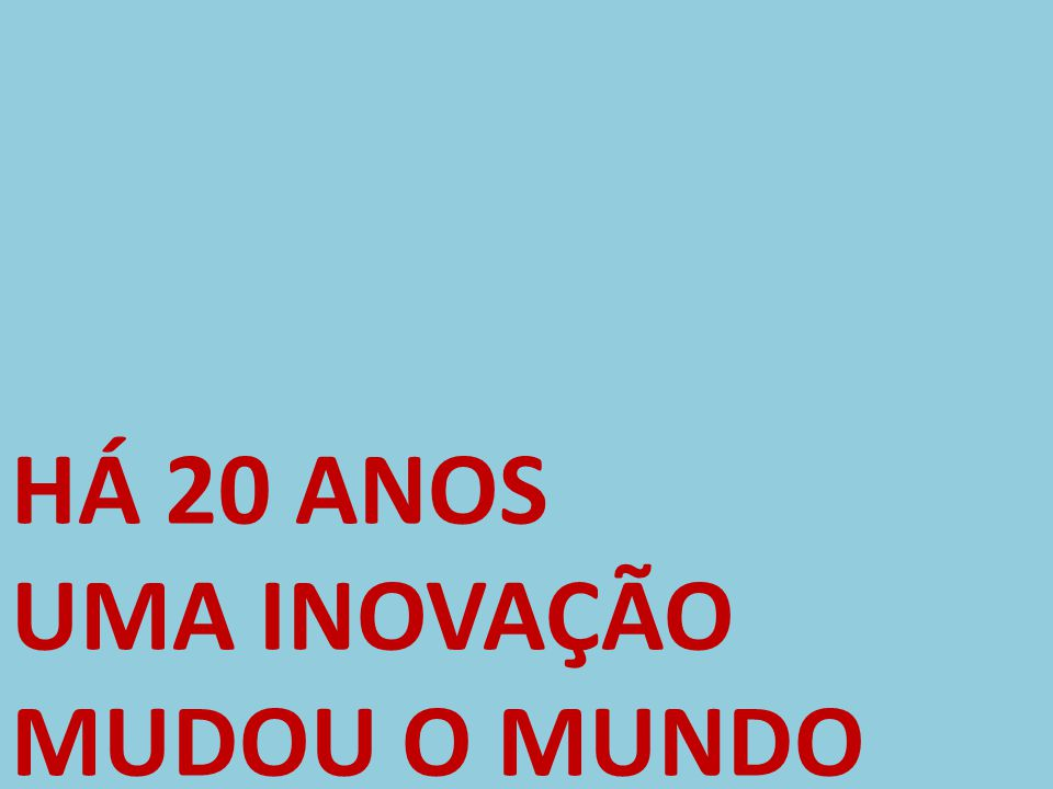 1990 – INTERNET 2008 – WEB 2.0 2010 - MÍDIAS SOCIAS