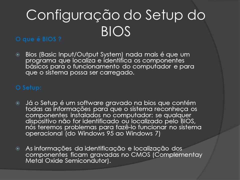 Configuração do Setup do BIOS O que é BIOS .