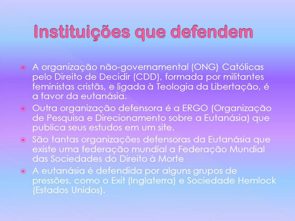 A organização não-governamental (ONG) Católicas pelo Direito de Decidir (CDD), formada por militantes feministas cristãs, e ligada à Teologia da Libertação, é a favor da eutanásia.