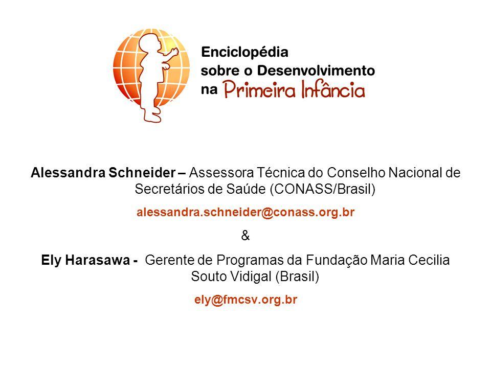 Alessandra Schneider – Assessora Técnica do Conselho Nacional de Secretários de Saúde (CONASS/Brasil) alessandra.schneider@conass.org.br & Ely Harasaw