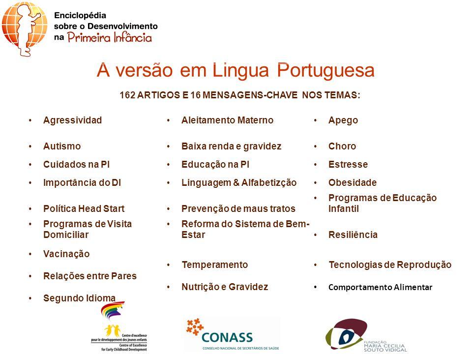 A versão em Lingua Portuguesa 162 ARTIGOS E 16 MENSAGENS-CHAVE NOS TEMAS: AgressividadAleitamento MaternoApego AutismoBaixa renda e gravidezChoro Cuid