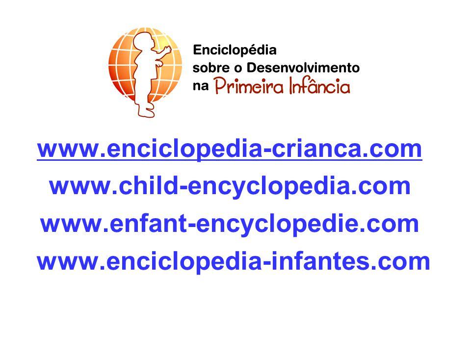 www.enciclopedia-crianca.com www.child-encyclopedia.com www.enfant-encyclopedie.com www.enciclopedia-infantes.com