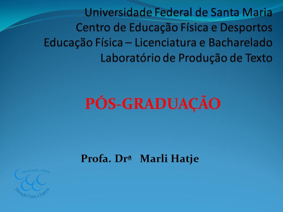 PÓS-GRADUAÇÃO Profa. Drª Marli Hatje