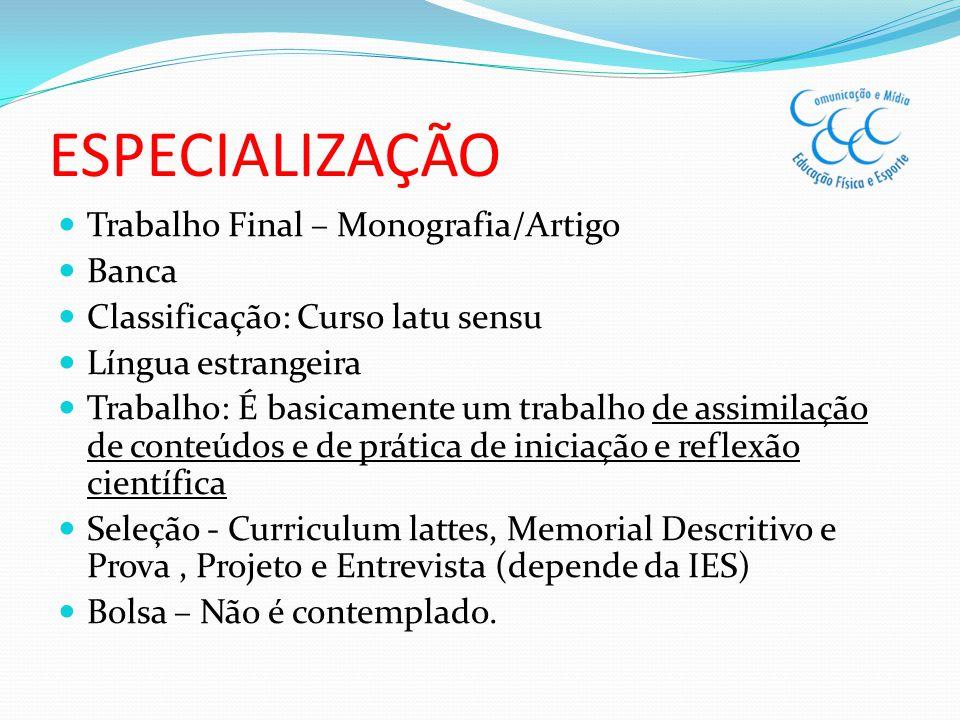 ESPECIALIZAÇÃO Trabalho Final – Monografia/Artigo Banca Classificação: Curso latu sensu Língua estrangeira Trabalho: É basicamente um trabalho de assi