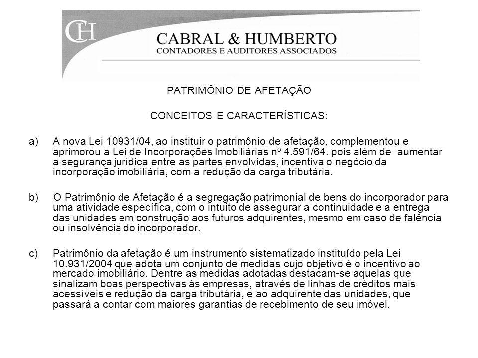 REGIME ESPECIAL DE TRIBUTAÇÃO A Lei 10.931/2004 no seu art.