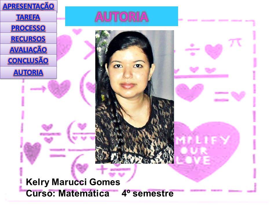 Kelry Marucci Gomes Curso: Matemática 4º semestre