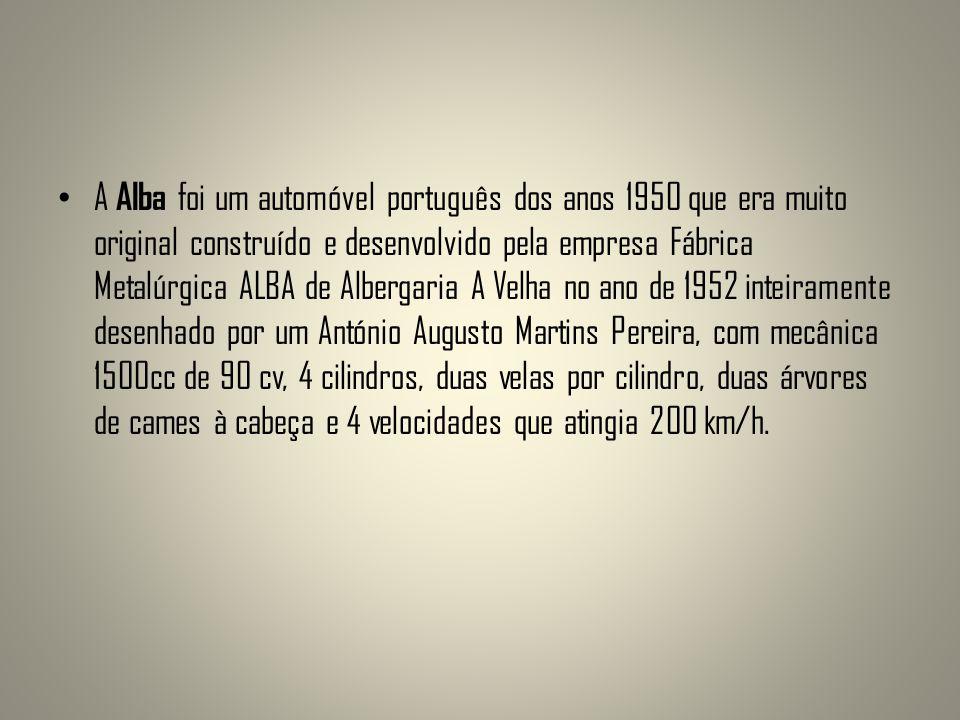 A Alba foi um automóvel português dos anos 1950 que era muito original construído e desenvolvido pela empresa Fábrica Metalúrgica ALBA de Albergaria A