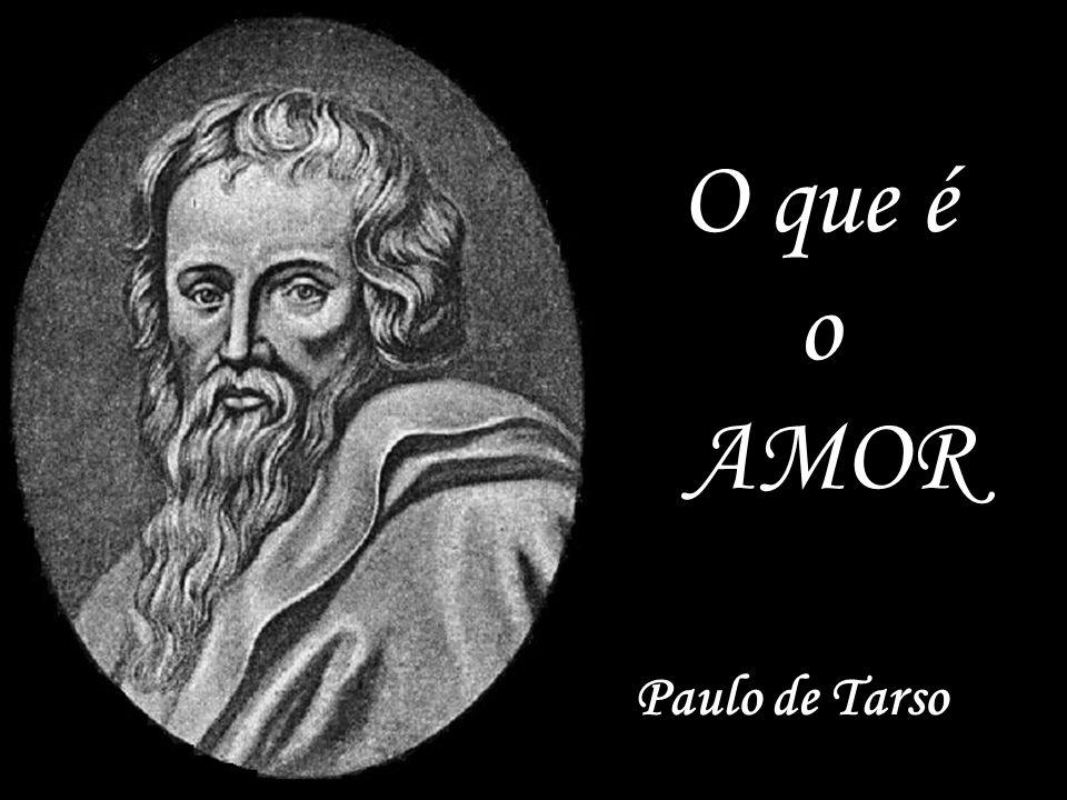 O que é o AMOR Paulo de Tarso