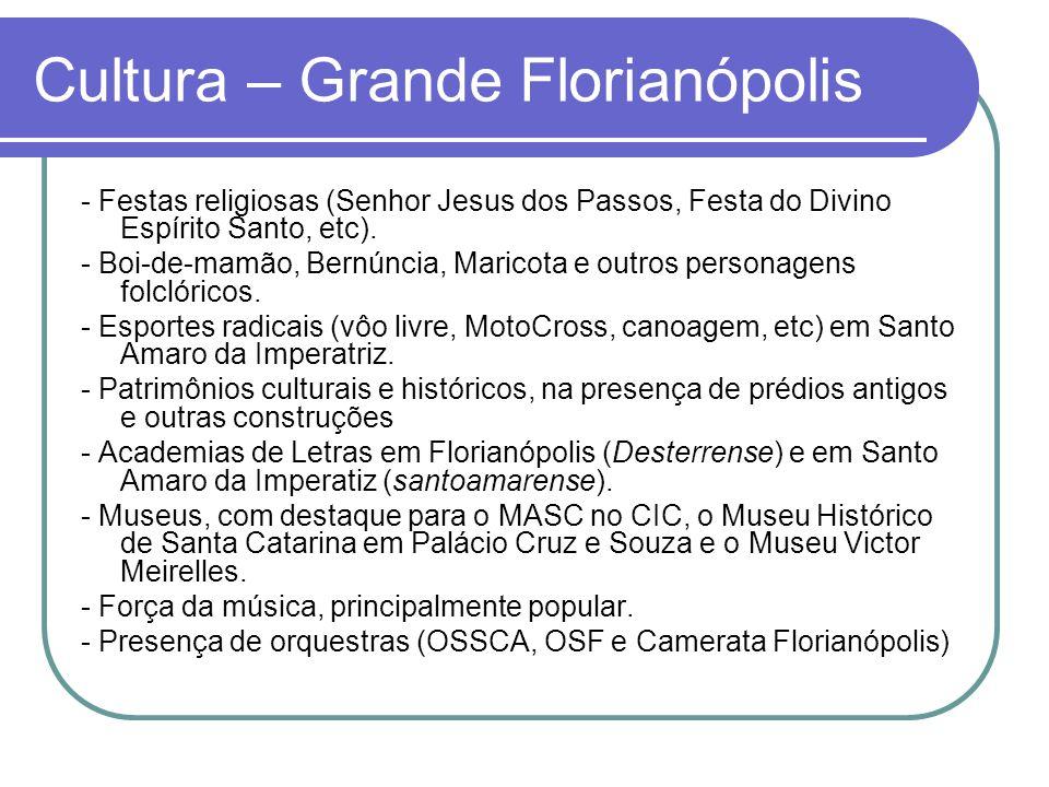Cultura – Grande Florianópolis - Festas religiosas (Senhor Jesus dos Passos, Festa do Divino Espírito Santo, etc). - Boi-de-mamão, Bernúncia, Maricota