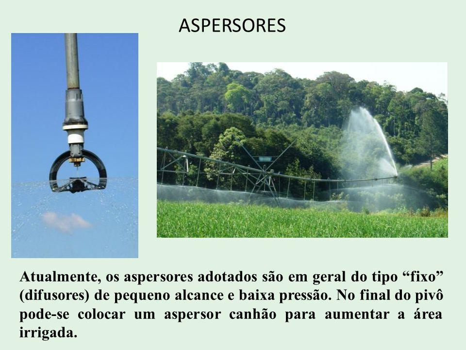 ASPERSORES Atualmente, os aspersores adotados são em geral do tipo fixo (difusores) de pequeno alcance e baixa pressão. No final do pivô pode-se coloc