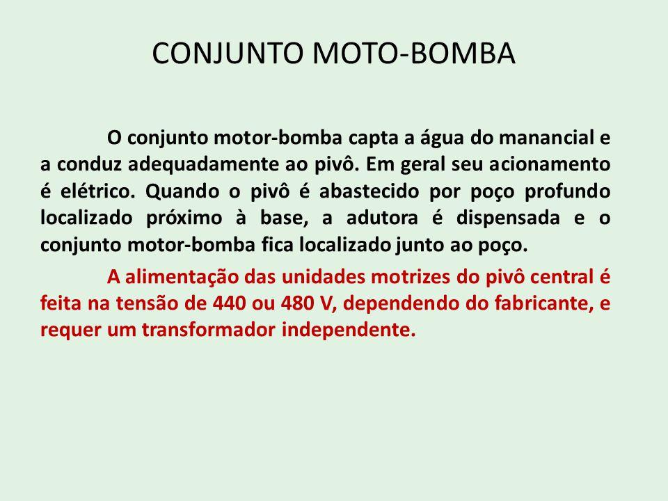 CONJUNTO MOTO-BOMBA O conjunto motor-bomba capta a água do manancial e a conduz adequadamente ao pivô. Em geral seu acionamento é elétrico. Quando o p