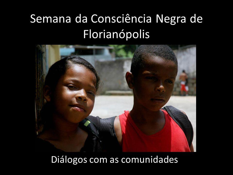 Semana da Consciência Negra de Florianópolis Diálogos com as comunidades