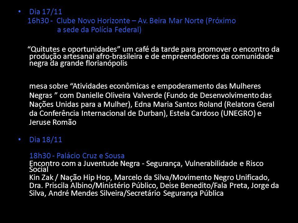 Dia 17/11 16h30 - Clube Novo Horizonte – Av. Beira Mar Norte (Próximo a sede da Polícia Federal) Quitutes e oportunidades um café da tarde para promov