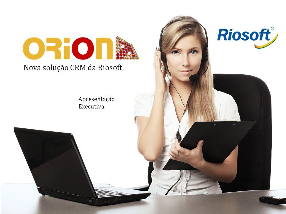 www.riosoft.com.br Apresentação Executiva – Módulo CRM Nova solução CRM da Riosoft Apresentação Executiva