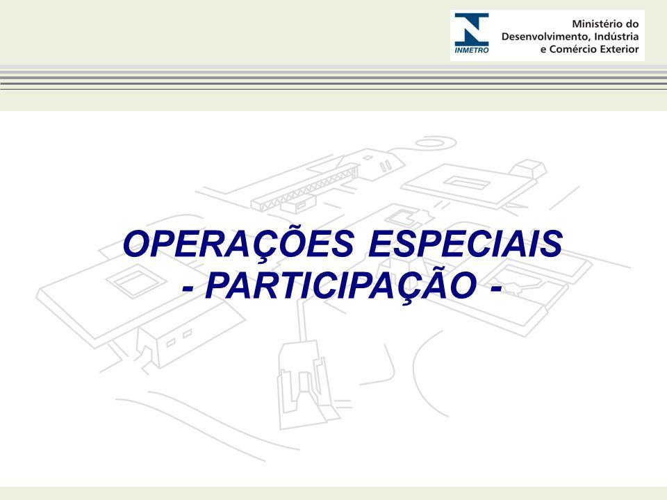 OPERAÇÕES ESPECIAIS - PARTICIPAÇÃO -