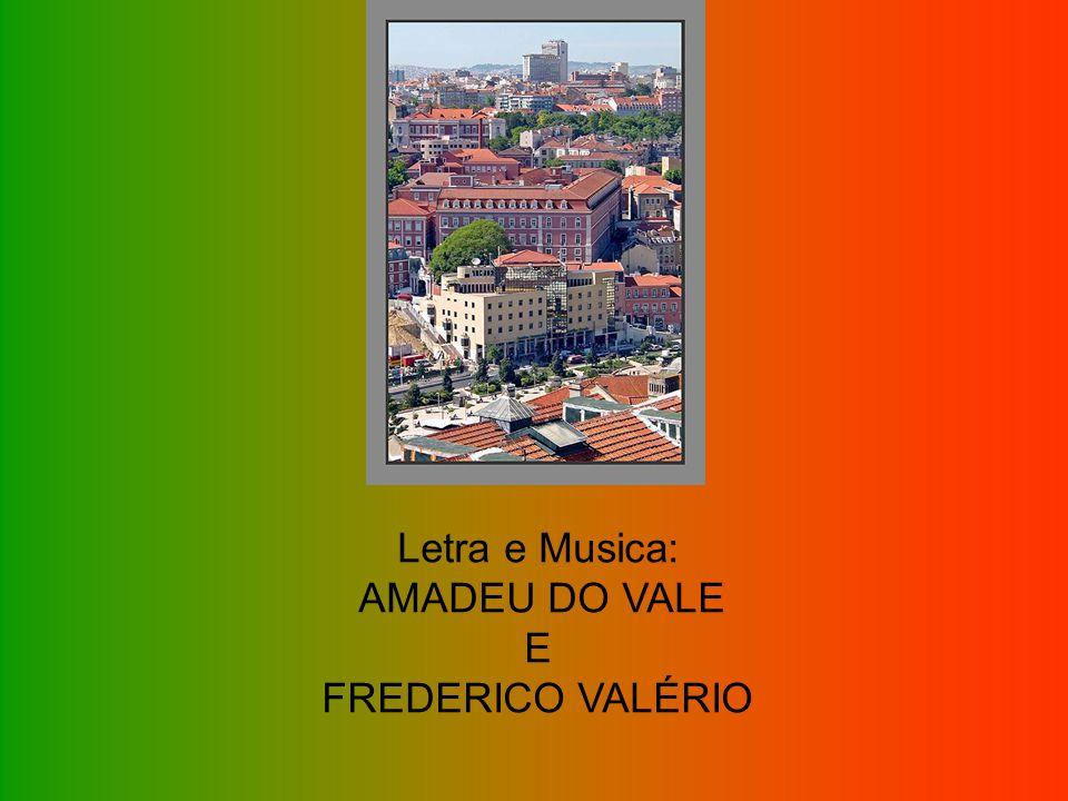Letra e Musica: AMADEU DO VALE E FREDERICO VALÉRIO