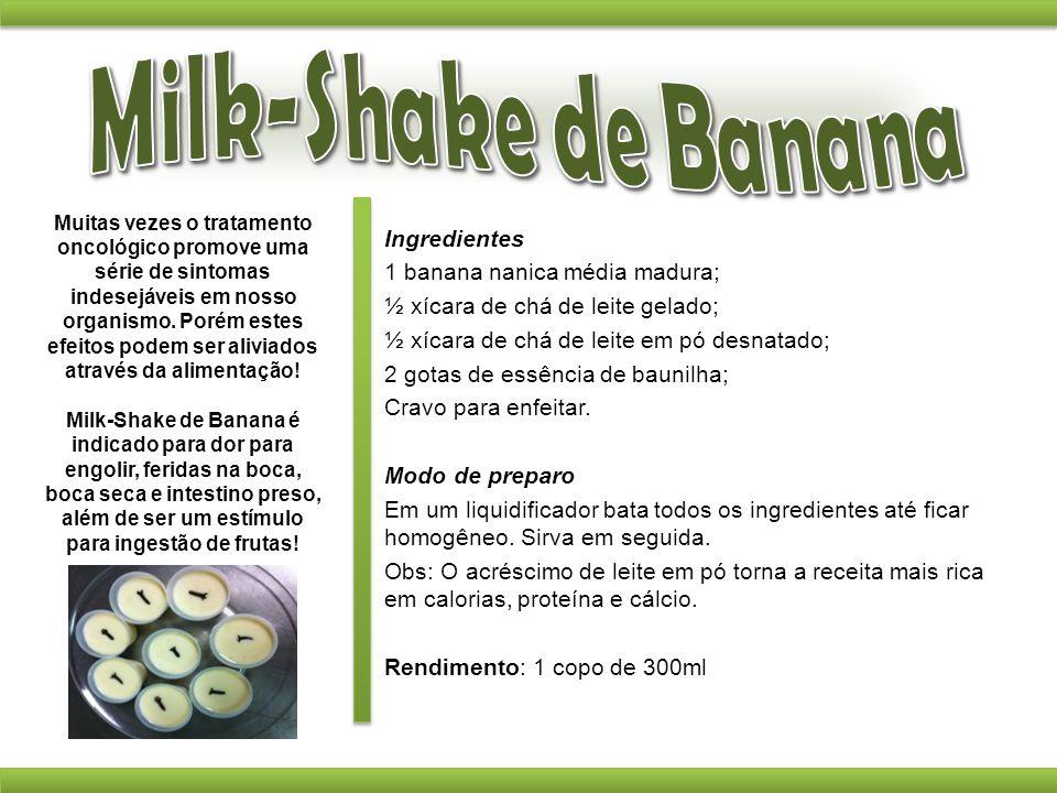 Ingredientes 1 banana nanica média madura; ½ xícara de chá de leite gelado; ½ xícara de chá de leite em pó desnatado; 2 gotas de essência de baunilha;