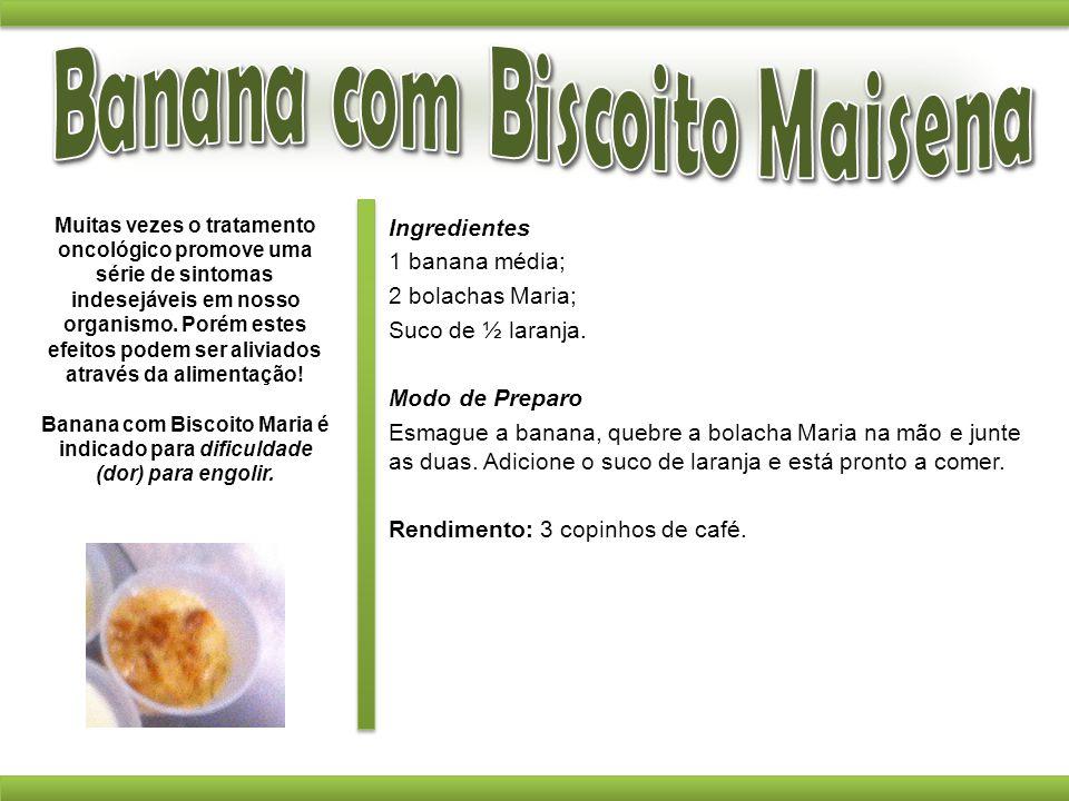 Ingredientes 1 banana média; 2 bolachas Maria; Suco de ½ laranja. Modo de Preparo Esmague a banana, quebre a bolacha Maria na mão e junte as duas. Adi