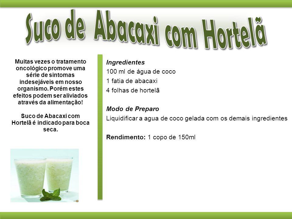 Ingredientes 100 ml de água de coco 1 fatia de abacaxi 4 folhas de hortelã Modo de Preparo Liquidificar a agua de coco gelada com os demais ingredient