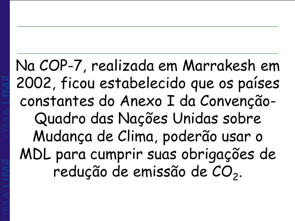 Na COP-7, realizada em Marrakesh em 2002, ficou estabelecido que os países constantes do Anexo I da Convenção- Quadro das Nações Unidas sobre Mudança