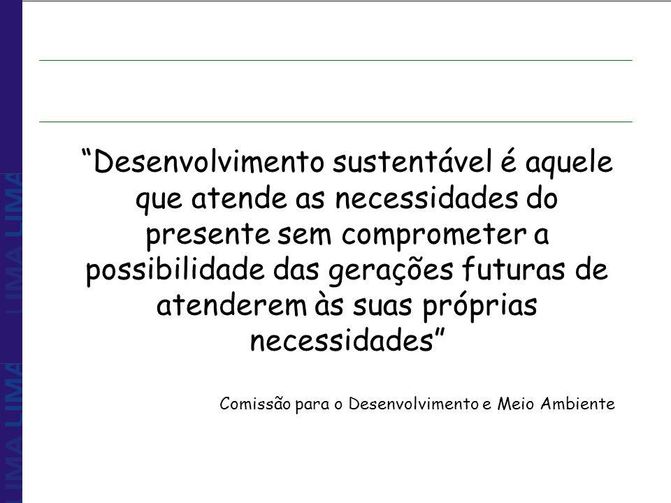 Desenvolvimento Sustentável Desenvolvimento efeitos trágicos sobre dos países meio ambiente Comissão Mundial sobre o Meio Ambiente e Desenvolvimento - 1987 propor e harmonizar dois objetivos: desenvolvimento econômico e conservação ambiental DESENVOLVIMENTO SUSTENTÁVEL