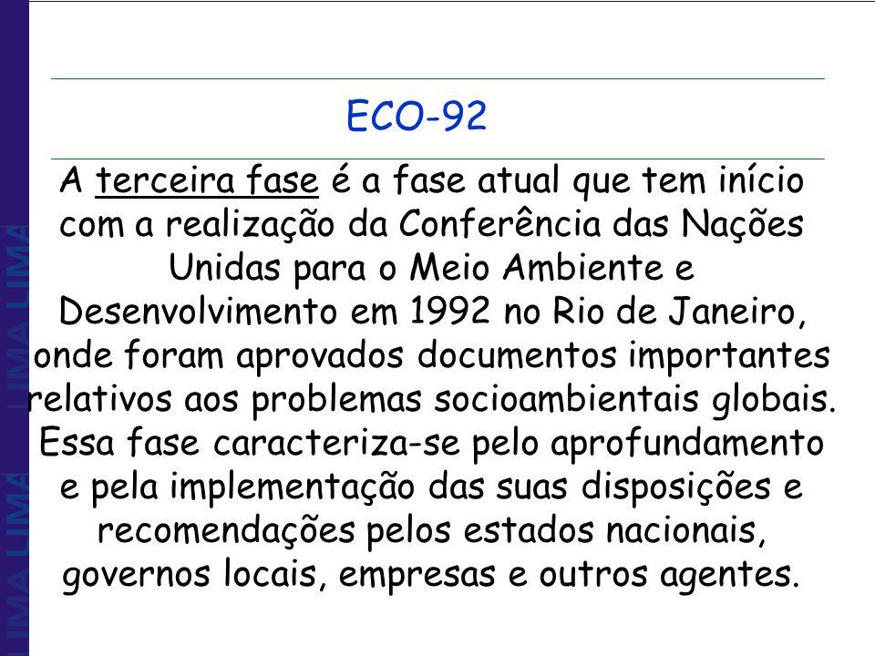 A terceira fase é a fase atual que tem início com a realização da Conferência das Nações Unidas para o Meio Ambiente e Desenvolvimento em 1992 no Rio
