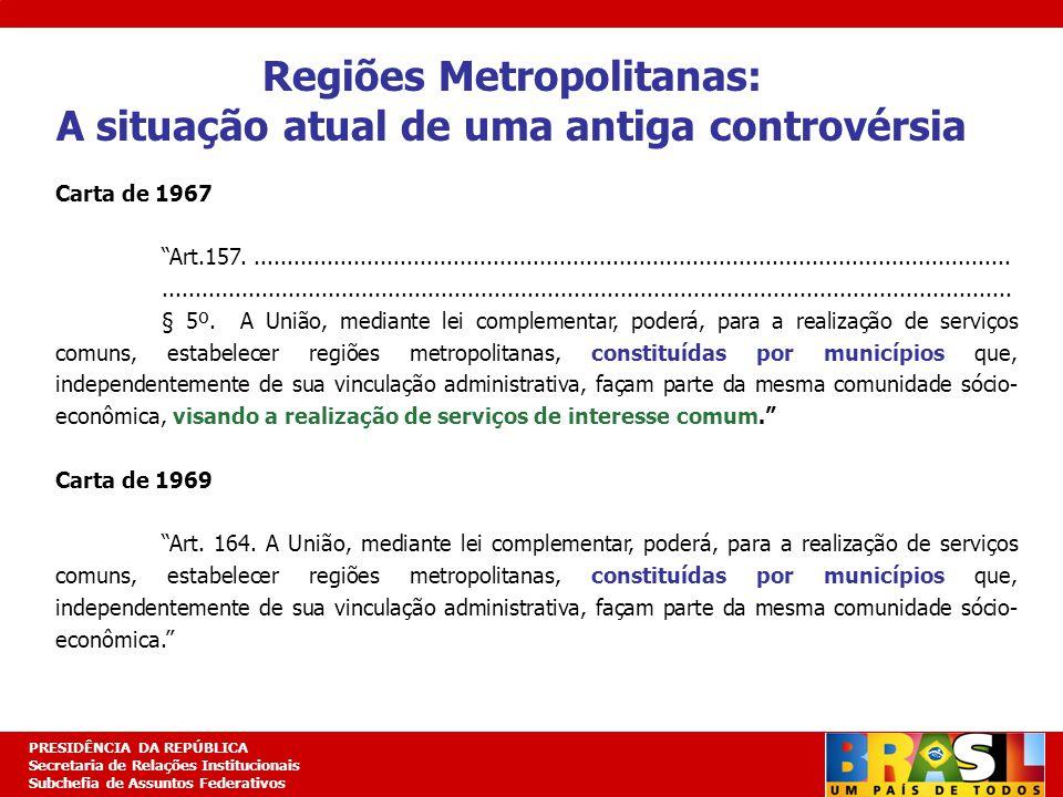 Planejamento Estratégico PRESIDÊNCIA DA REPÚBLICA Secretaria de Relações Institucionais Subchefia de Assuntos Federativos O texto de 1967, e, por decorrência, o de 1969, se deriva de antiga opinião do jurista Hely Lopes Meirelles, qual seja: a criação de autarquias intermunicipais.
