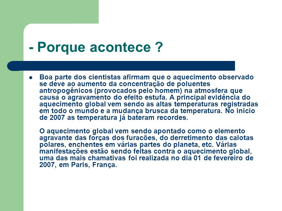 - Fontes Wikipedia http://www.terrazul.m2014.net/spip.php?article231 http://educar.sc.usp.br/licenciatura/2003/ee/Aquecimentol1.html http://www.suapesquisa.com/geografia/aquecimento_global.htm http://www.ptsoft.net/vastro/referencia/estufa/aquecimento/aqueciment o.html http://www.ptsoft.net/vastro/referencia/estufa/aquecimento/aqueciment o.html http://brasilescola.com/geografia/aquecimento-global.htm
