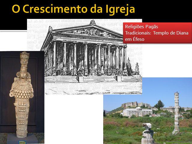 Religiões Pagãs Tradicionais: Templo de Diana em Éfeso Religiões Pagãs Tradicionais: Templo de Diana em Éfeso